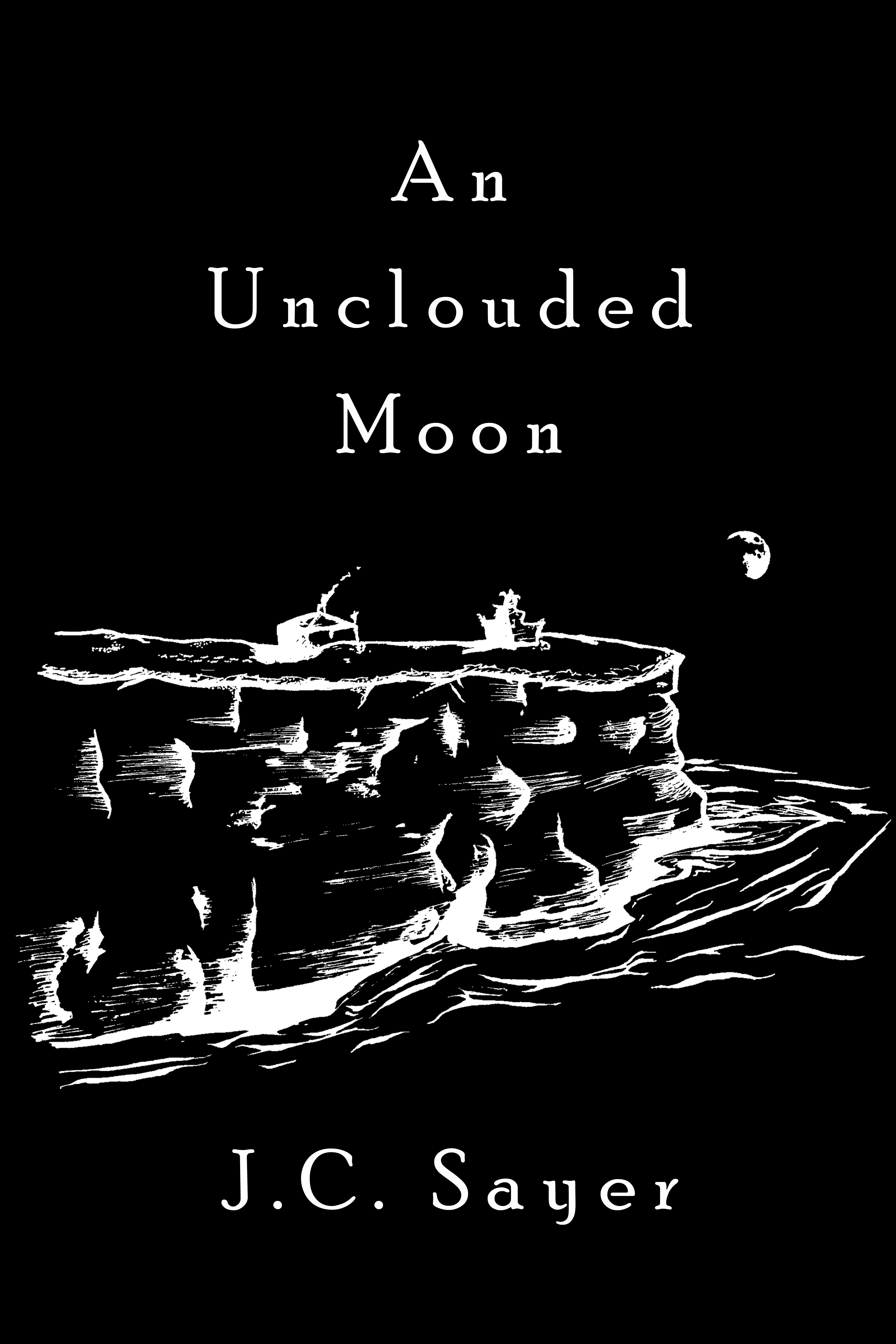 An Unclouded Moon